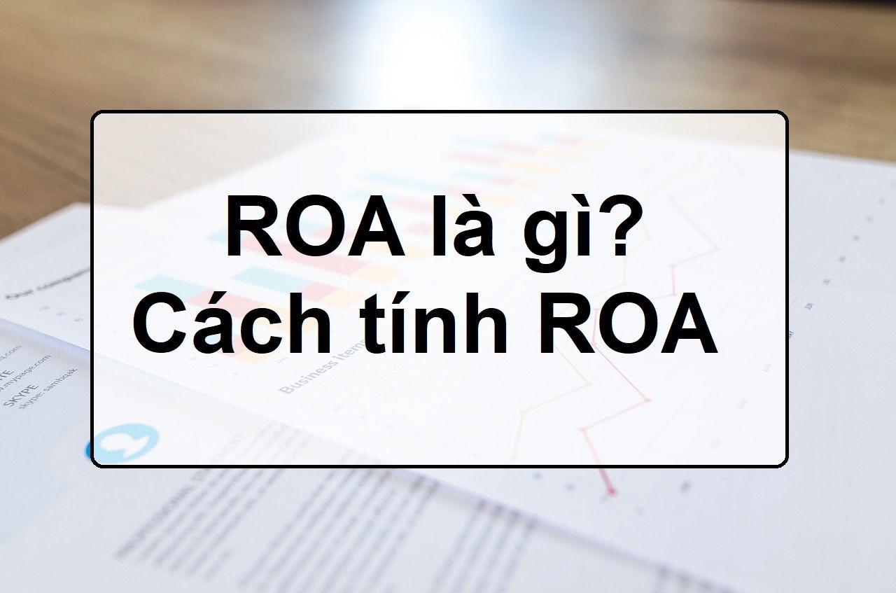 ROA là gì? Những điều cần biết về ROA